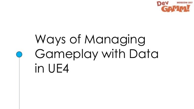 Data Driven Gameplay in UE4