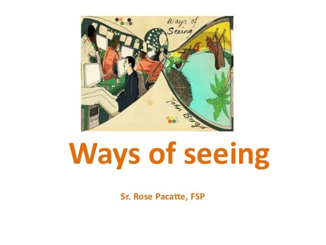 Ways of seeing Sr. Rose Pacatte, FSP