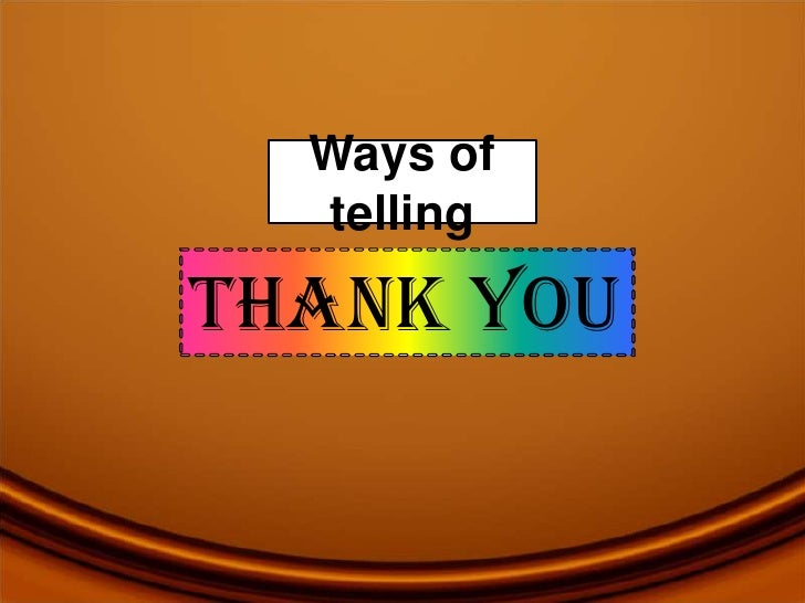 Ways of telling<br />Thank you<br />