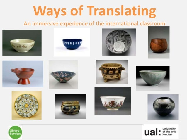 Ways of Translating An immersive experience of the international classroom
