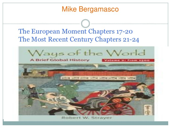 Mike Bergamasco<br />The European Moment Chapters 17-20<br />The Most Recent Century Chapters 21-24<br />