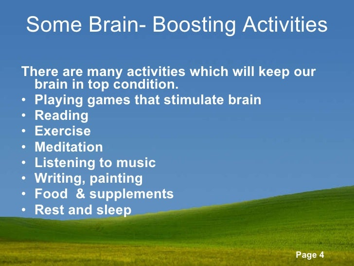 Some Brain- Boosting Activities <ul><li>There are many activities which will keep our brain in top condition. </li></ul><u...