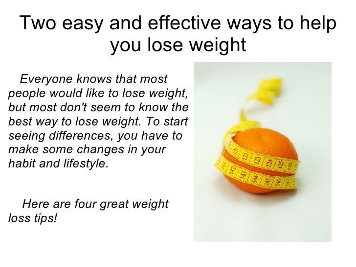 Two easy and effective ways to help you lose weight Everyone knows that most people would like to lose weight, but most do...