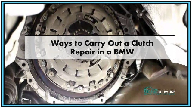 Ways to Carry Out a Clutch Repair in a BMW
