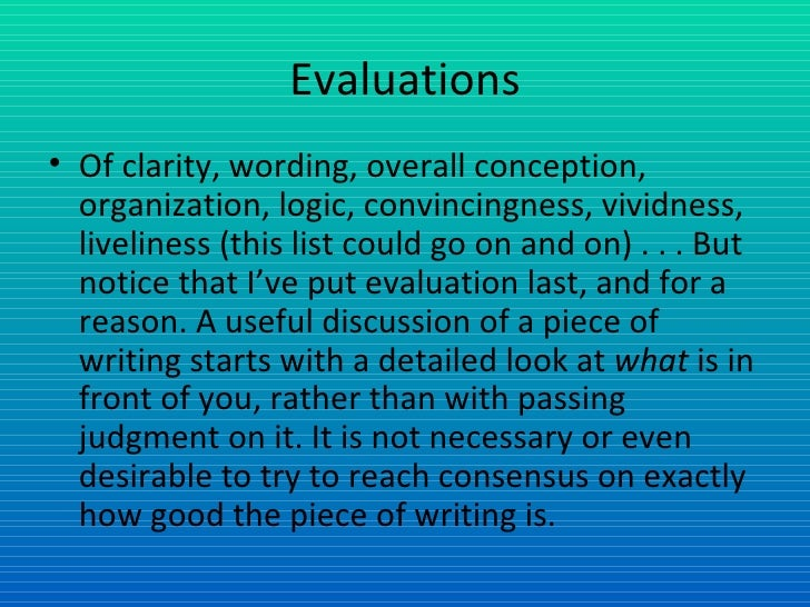 Evaluations <ul><li>Of clarity, wording, overall conception, organization, logic, convincingness, vividness, liveliness (t...