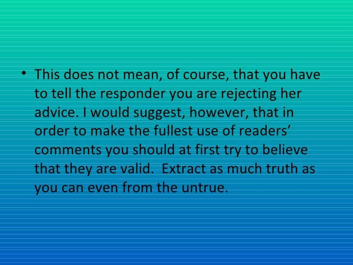 <ul><li>This does not mean, of course, that you have to tell the responder you are rejecting her advice. I would suggest, ...