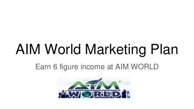 AIM World Marketing Plan Earn 6 figure income at AIM WORLD