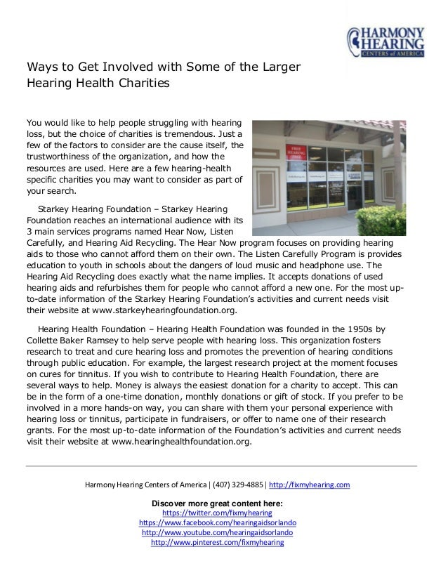 Ways to Get Involved with Some of the Larger Hearing Health Charities You would like to help people struggling with hearin...