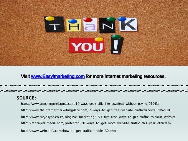 SOURCE: https://www.searchenginejournal.com/10-ways-get-traffic-like-buzzfeed-without-paying/95943/ http://www.theinternet...
