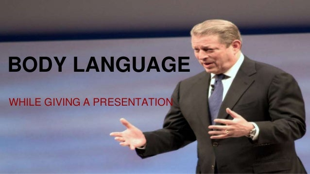 BODY LANGUAGE WHILE GIVING A PRESENTATION