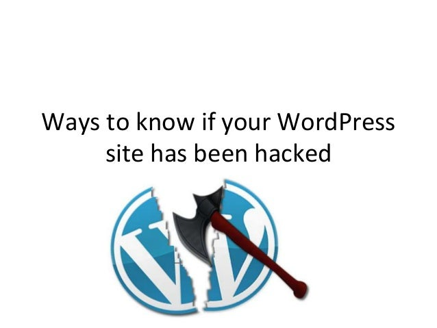 Ways to know if your WordPress  site has been hacked