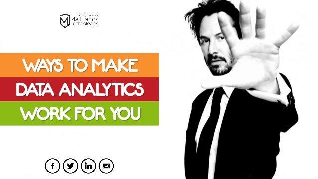 Ways to Make Data Analytics Work for You