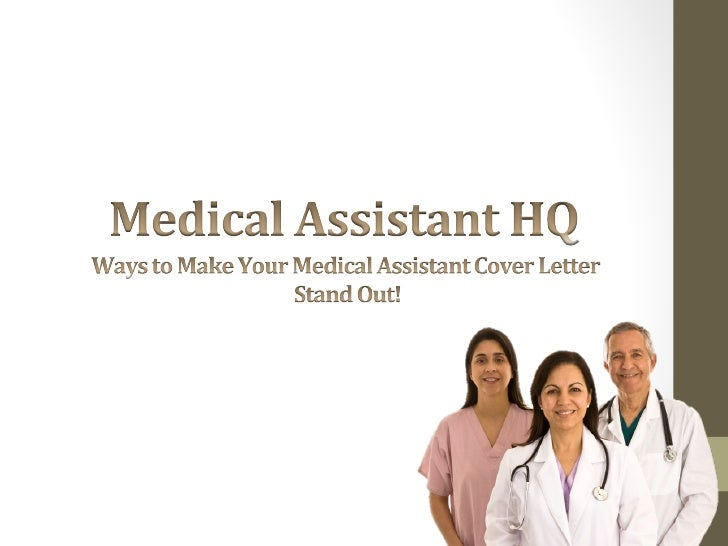 Ways to make your medical assistant cover letter stand out for Making a cover letter stand out