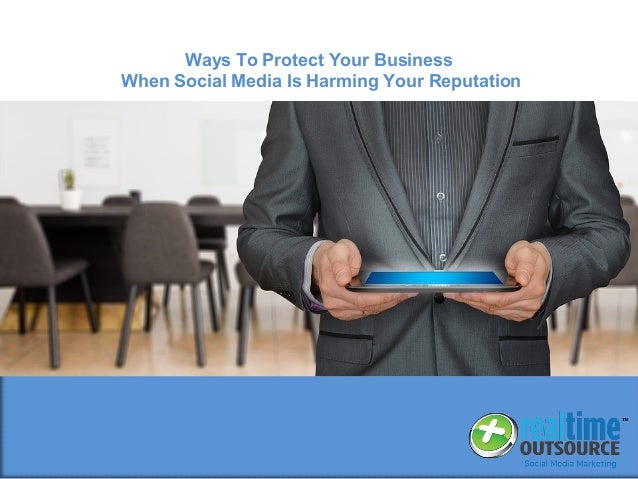 Ways To Protect Your Business When Social Media Is Harming Your Reputation