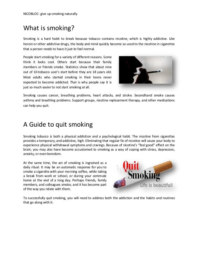 NICOBLOC- give up smoking naturally  What is smoking? Smoking is a hard habit to break because tobacco contains nicotine, ...