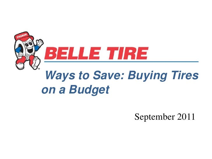 Ways to Save: Buying Tires on a Budget<br />September 2011<br />