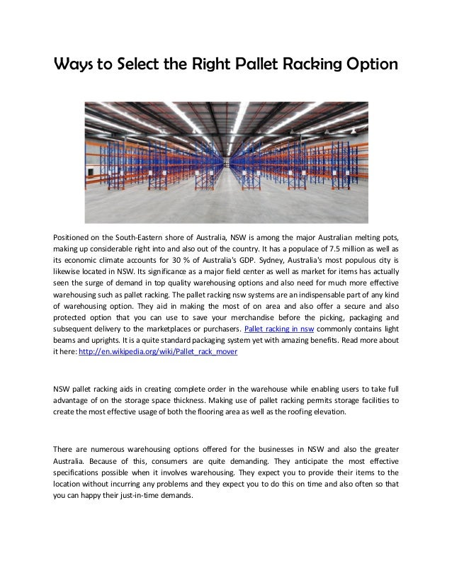 Ways to Select the Right Pallet Racking Option Positioned on the South-Eastern shore of Australia, NSW is among the major ...