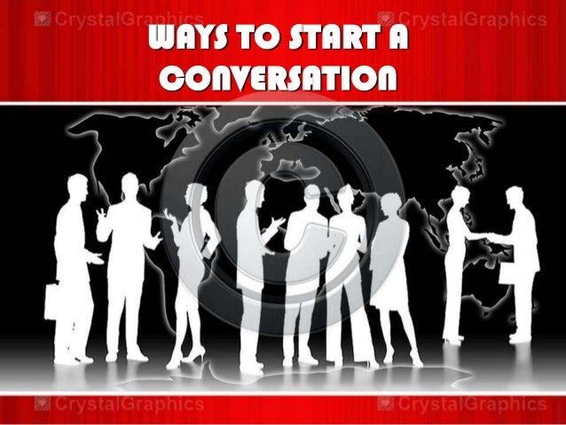 WAYS TO START A CONVERSATION