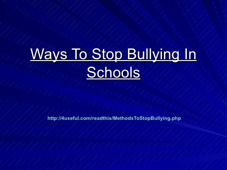 Ways to stop bullying in schools