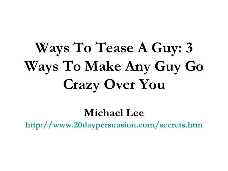 How To Make A Guy Go Crazy Over Text
