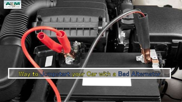 Can You Jumpstart A Car With A Bad Alternator >> Way To Jumpstart Your Car With A Bad Alternator