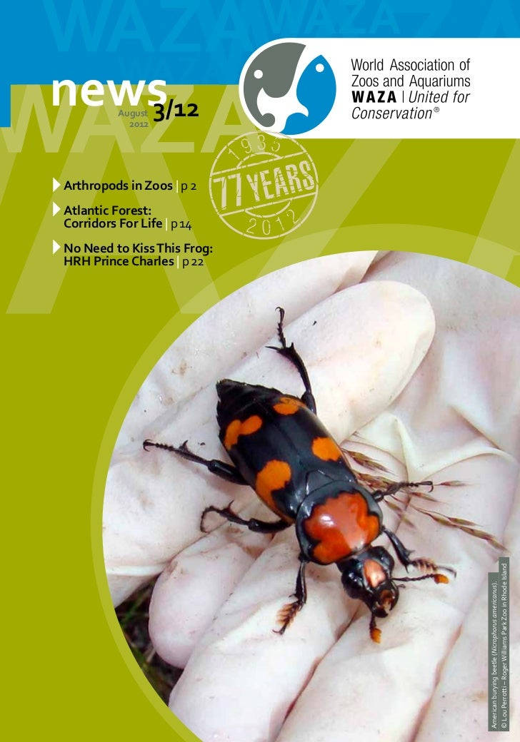 August            2012                   3/12Arthropods in Zoos | p2Atlantic Forest:Corridors For Life | p14No Need to K...