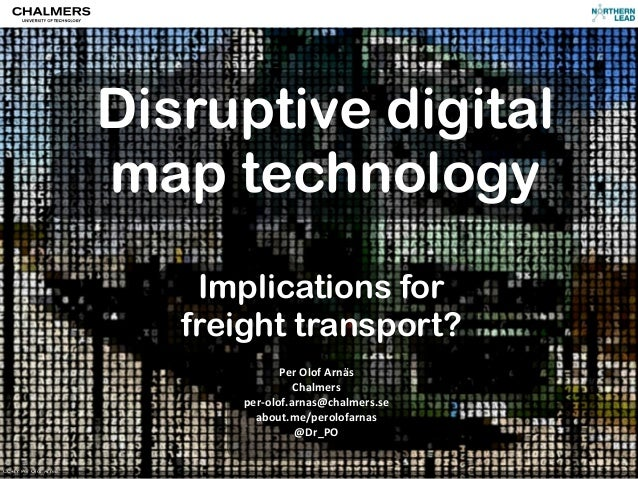 Disruptive digital                       map technology                           Implications for                        ...