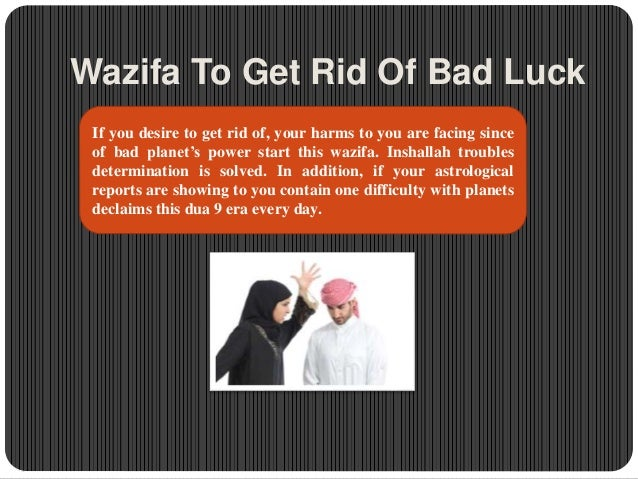 Wazifa To Get Rid Of Bad Luck 91 7619755786