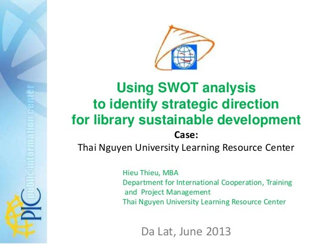 Using SWOT analysis to identify strategic direction for library sustainable development Case: Thai Nguyen University Learn...