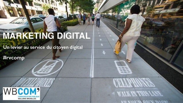 MARKETING DIGITAL Un levier au service du citoyen digital #rvcomp