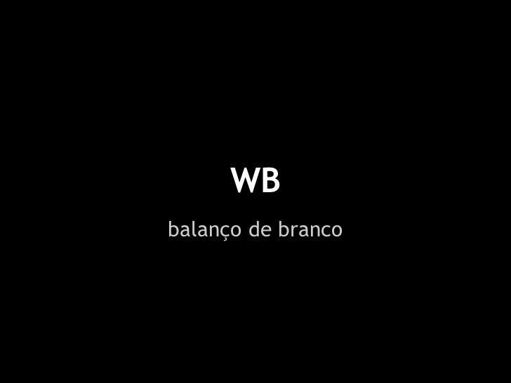 WBbalanço de branco