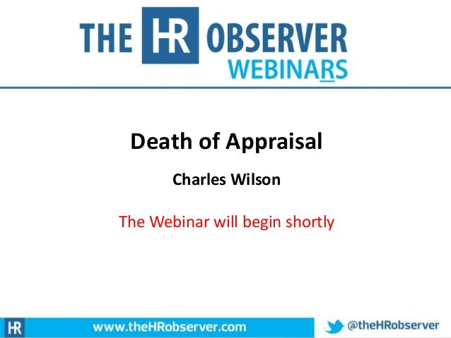 Death of Appraisal Charles Wilson The Webinar will begin shortly