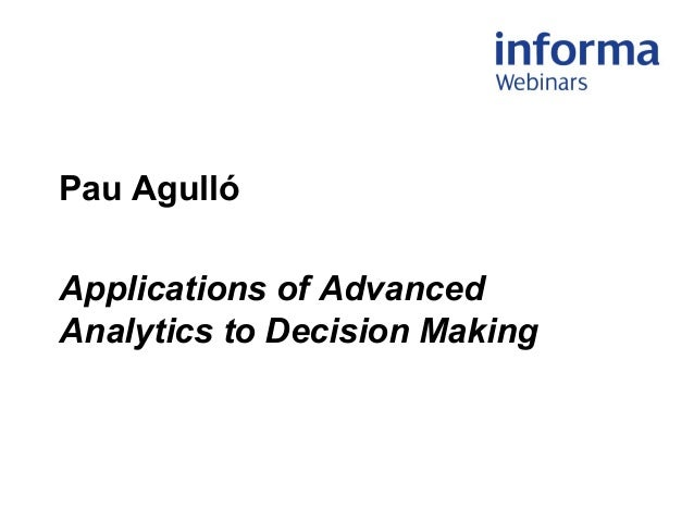 Applications of advanced data analytic in decision making