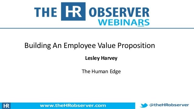 Building An Employee Value Proposition Lesley Harvey The Human Edge