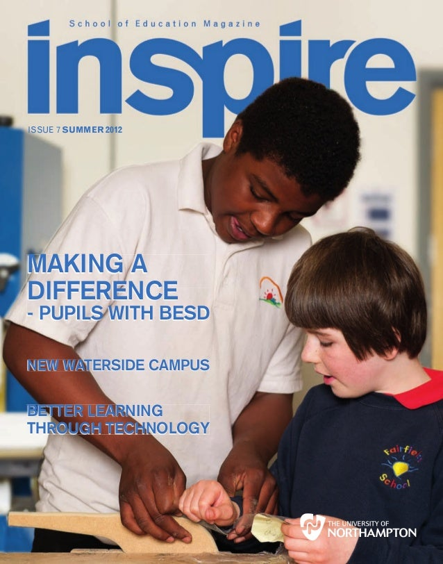 ISSUE 7 SUMMER 2012MaKing adiFFerence- pupils with Besdnew waterside caMpusBetter learningthrough technology