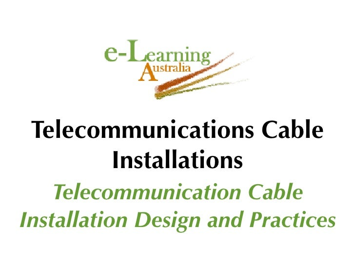 Telecommunications Cable         Installations     Telecommunication Cable Installation Design and Practices