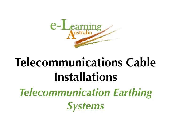 Telecommunications Cable        Installations Telecommunication Earthing         Systems
