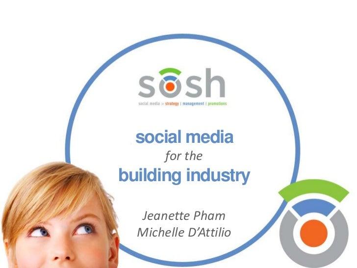 social media       for thebuilding industry  Jeanette Pham  Michelle D'Attilio
