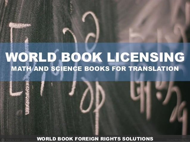 WORLD BOOK LICENSINGMATH AND SCIENCE BOOKS FOR TRANSLATION     WORLD BOOK FOREIGN RIGHTS SOLUTIONS