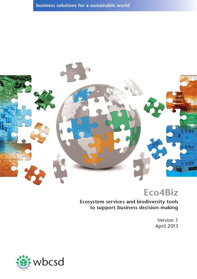 Eco4BizEcosystem services and biodiversity toolsto support business decision-makingVersion 1April 2013