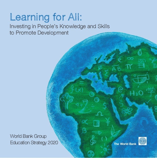 How Was the New Strategy Developed?  Achieving Learning for All  In 2010, the World Bank Group embarked on a year-long, co...