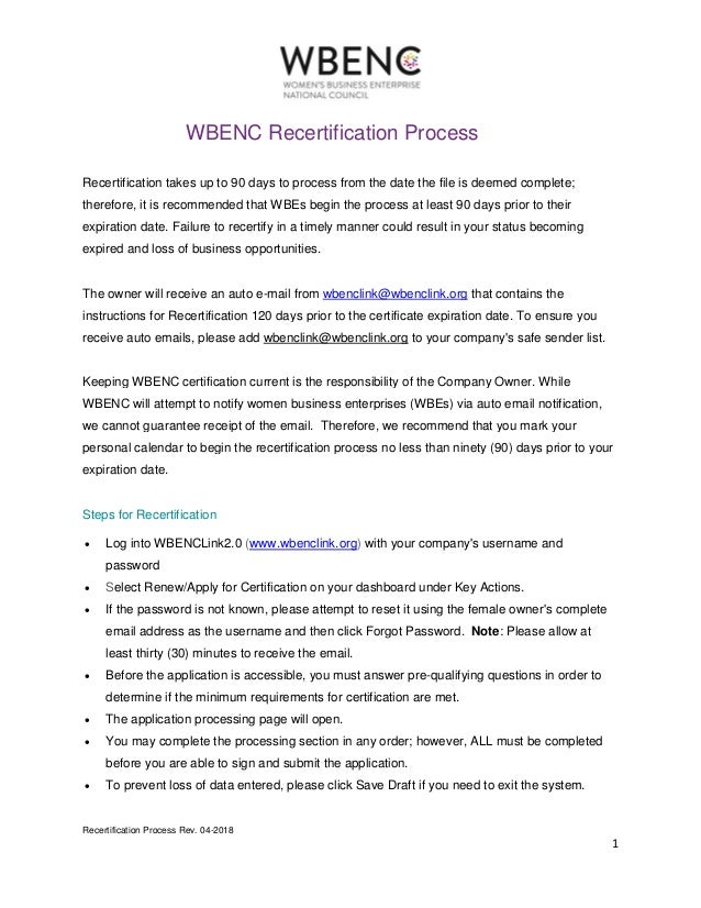 Recertification Process Rev. 04-2018 1 WBENC Recertification Process Recertification takes up to 90 days to process from t...