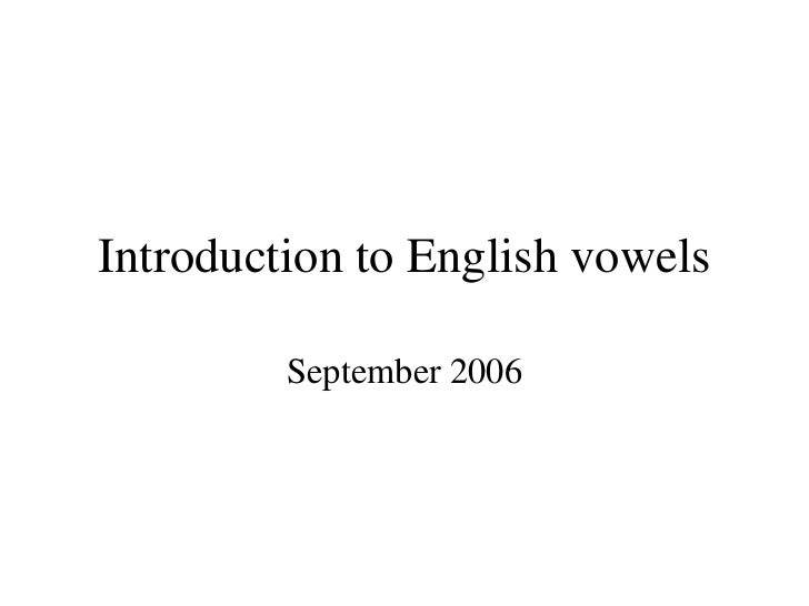 Introduction to English vowels September 2006