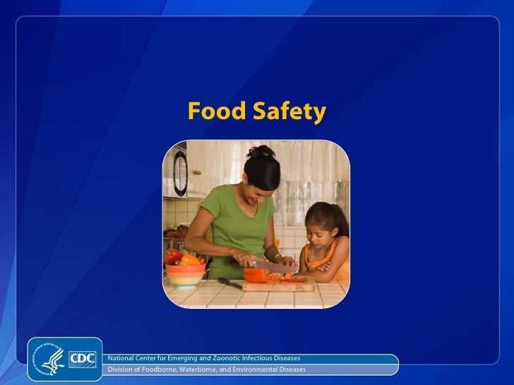 Food SafetyNational Center for Emerging and Zoonotic Infectious DiseasesDivision of Foodborne, Waterborne, and Environment...