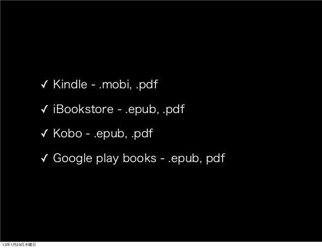 ✓ Kindle - .mobi, .pdf              ✓ iBookstore - .epub, .pdf              ✓ Kobo - .epub, .pdf              ✓ Google pla...