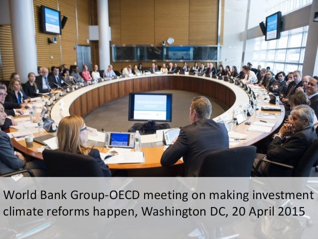 World Bank Group-OECD meeting on making investment climate reforms happen, Washington DC, 20 April 2015