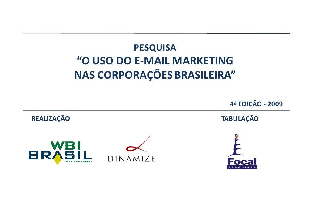 """PESQUISA              """"O USO DO E-MAIL MARKETING              NAS CORPORAÇÕES BRASILEIRA""""                                 ..."""