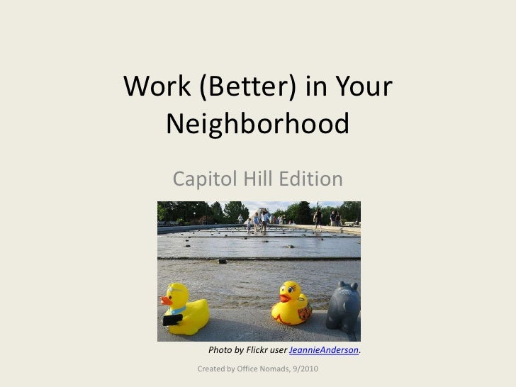 Work (Better) in Your Neighborhood<br />Capitol Hill Edition<br />Photo by Flickr user JeannieAnderson. <br />Created by O...