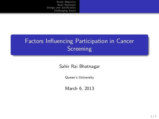 Study Objective Basic Rationale Design and Justification Challenging Issues Factors Influencing Participation in Cancer Scre...