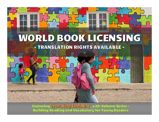 WORLD BOOK LICENSING   - TRANSLATION RIGHTS AVAILABLE -  Featuring Learning Ladders, a 20-Volume Series -  Building Readin...